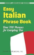 Easy Italian Phrase Book: 770 Basic Phrases for Everyday Use (Dover Easy Phrase Books)