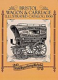 Bristol Wagon & Carriage Illustrated Catalog 1900