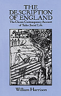 The Description of England: The Classic Contemporary Account of Tudor Social Life