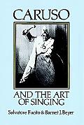 Caruso & The Art Of Singing Including