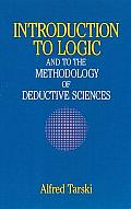 Introduction To Logic & To The Methodology of Deductive Sciences 2nd Edition