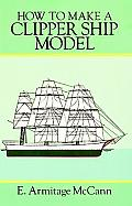 How To Make A Clipper Ship Model Book An