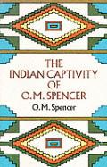 The Indian Captivity of O.M. Spencer