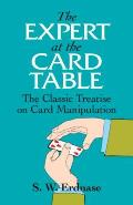 Expert at the Card Table The Classic Treatise on Card Manipulation