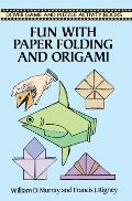 Fun with Paper Folding and Origami (Dover Game & Puzzle Activity Books)