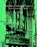 Fantasies Preludes Fugues & Other Works for Organ