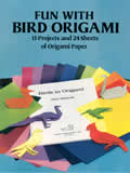 Fun With Bird Origami: 15 Projects and 24 Sheets of Origami Paper (Origami)