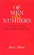 Of Men & Numbers The Story of the Great Mathematicians