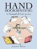Hand Bookbinding : Manual of Instruction (96 Edition) Cover