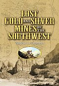 Lost Gold & Silver Mines of the Southwest