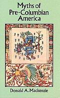 Myths Of Pre Columbian America