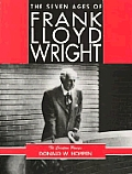 Seven Ages Of Frank Lloyd Wright The C
