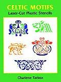 Celtic Motifs Laser-Cut Plastic Stencils (Laser-Cut Stencils)