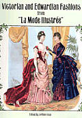 Victorian & Edwardian Fashions from La Mode Illustree