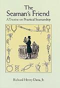Seamans Friend A Treatise on Practical Seamanship