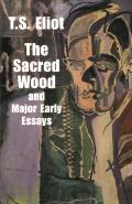 Sacred Wood & Major Early Essays