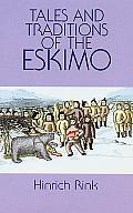 Tales & Traditions Of The Eskimo