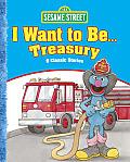Sesame Street I Want to Be . . . Treasury: 6 Classic Stories (Sesame Street)