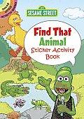 Sesame Street Find That Animal Sticker Activity Book (Sesame Street)