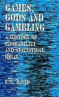 Games Gods & Gambling A History of Probability & Statistical Ideas