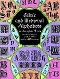 Celtic and Medieval Alphabets: 53 Complete Fonts (Dover Pictorial Archives) Cover