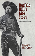 Buffalo Bills Life Story An Autobiograph