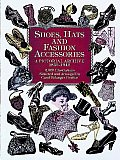 Shoes, Hats and Fashion Accessories: A Pictorial Archive, 1850-1940 (Dover Pictorial Archives)