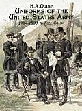 """Uniforms of the United States Army, 1774"""" 1889, in Full Color"""