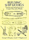 Building Ship Models Patterns & Instruct