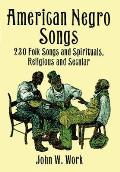 American Negro Songs 230 Folk Songs & Spirituals Religious & Secular