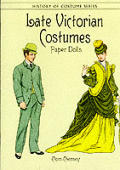 Late Victorian Costumes Paper Dolls (History of Costume)