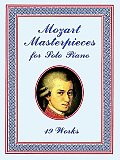 Mozart Masterpieces 19 Works for Solo Piano
