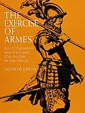 Exercise of Armes All 117 Engravings from the Classic 17th Century Military Manual