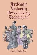 Authentic Victorian Dressmaking Techniques Cover