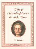 Grieg Masterpieces for Solo Piano: 23 Works