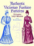 Authentic Victorian Fashion Patterns A Complete Ladys Wardrobe