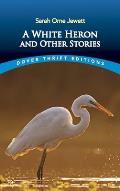 White Heron & Other Stories