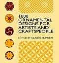1000 Ornamental Designs for Artists & Craftspeople