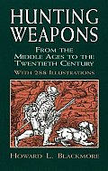 Hunting Weapons from the Middle Ages to the Twentieth Century With 288 Illustrations