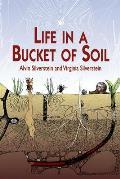 Life in a Bucket of Soil