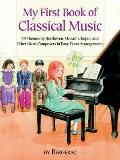 My First Book of Classical Music: 20 Themes by Beethoven, Mozart, Chopin and Other Great Composers in Easy Piano Arrangements Cover