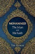 Mohammed, the Man and His Faith