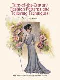 Turn-Of-The-Century Fashion Patterns and Tailoring Techniques (Dover Fashion and Costumes) Cover