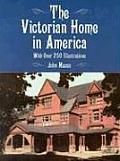 Victorian Home in America With Over 360 Illustrations