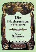 Die Fledermaus Vocal Score (Dover Vocal Scores)