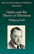 Optics and the Theory of Electrons: Volume 2 of Pauli Lectures on Physics