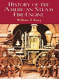 History of the American Steam Fire Engine