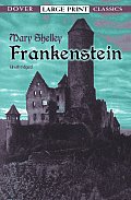 Frankenstein (Large Print) (Dover Large Print Classics) Cover