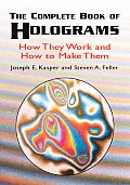 Complete Book of Holograms How They Work & How to Make Them