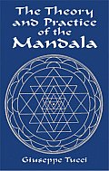 Theory & Practice Of The Mandala